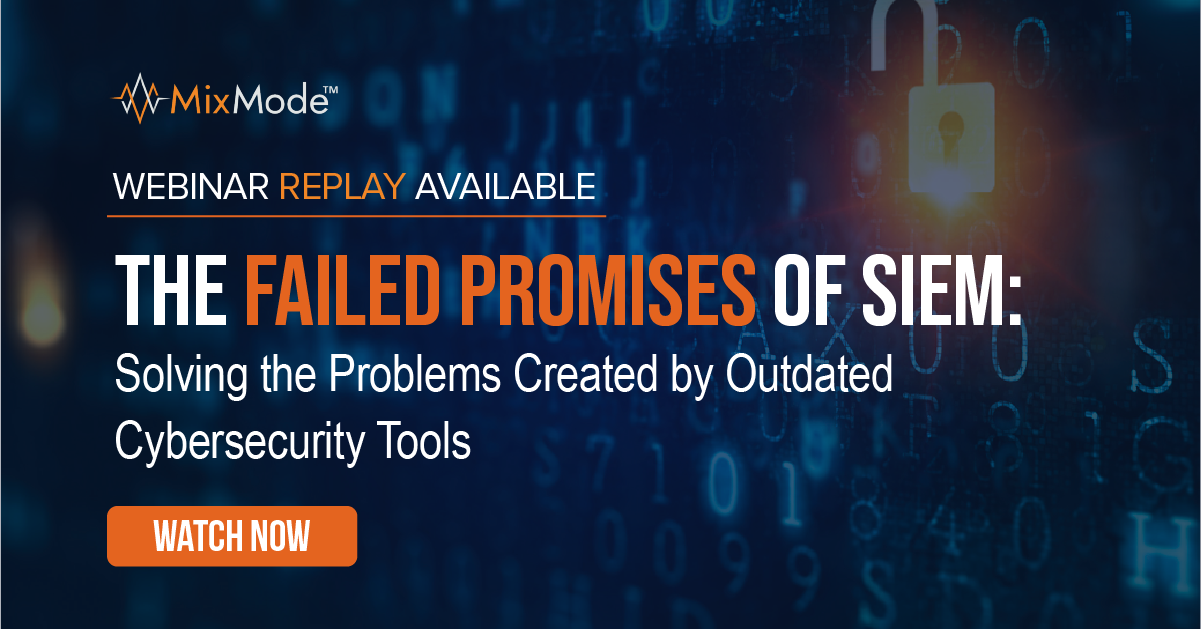 MixMode-Webinar Replay - Failed Promises of SIEM-19