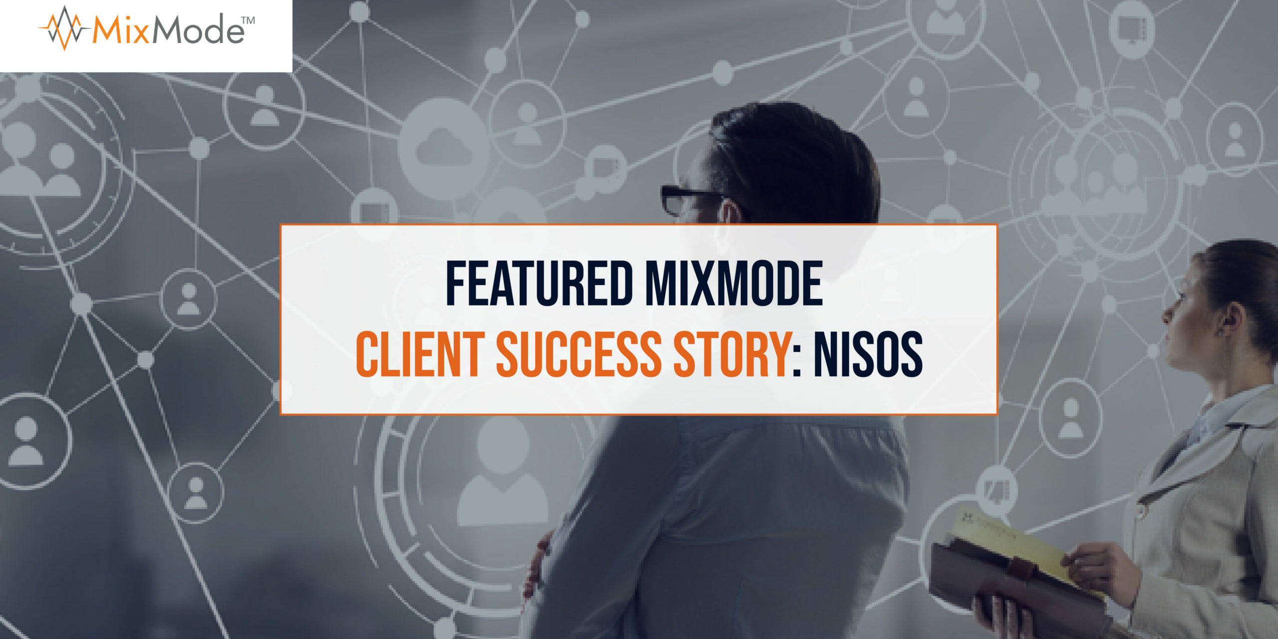 MixMode - Featured MixMode Client Success Story-Nisos-25