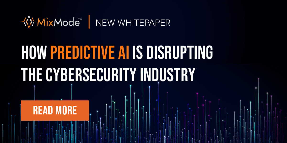 MixMode - New Whitepaper - How Predictive AI is Disrupting the Cybersecurity Industry-15