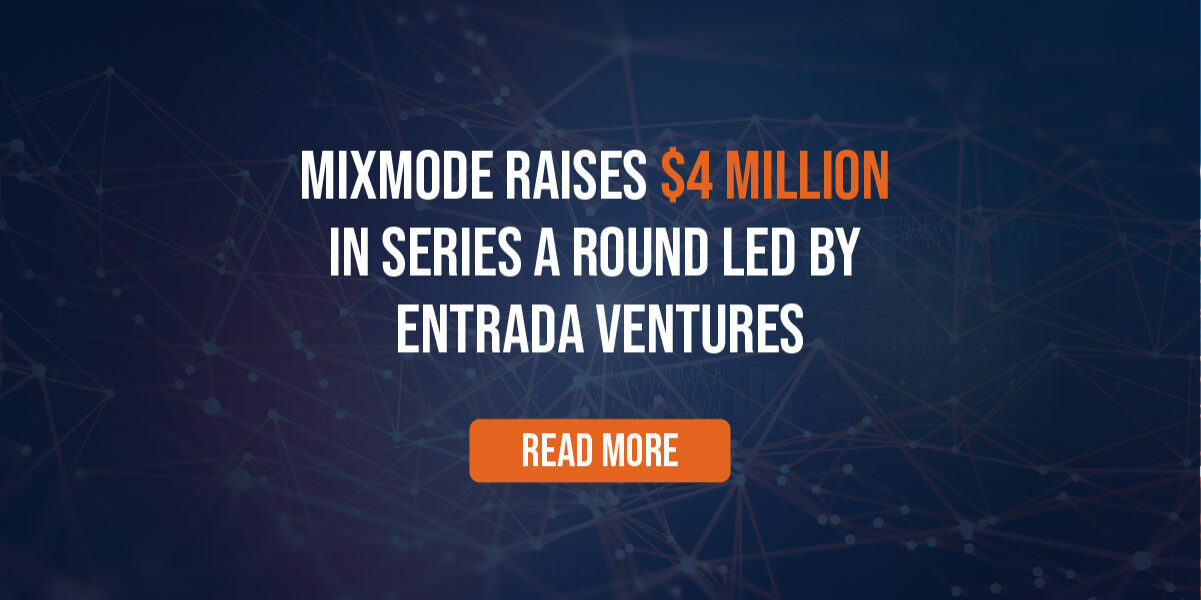 MixMode Raises 4 Million in Series A Round Led by Entrada Ventures-46