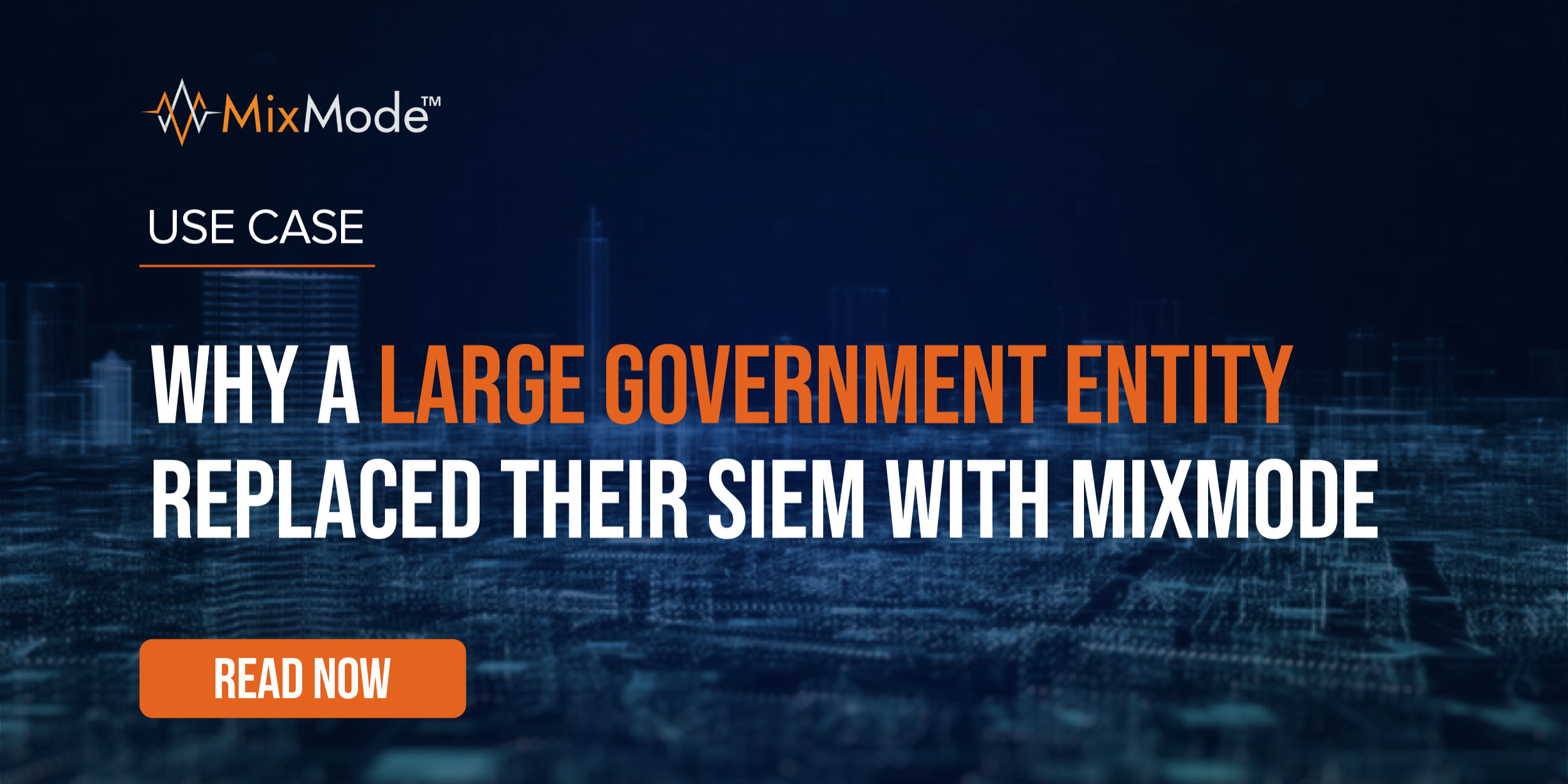 MixMode-Use Case-Why a Large Government Entity Replaced Their SIEM with MixMode-19