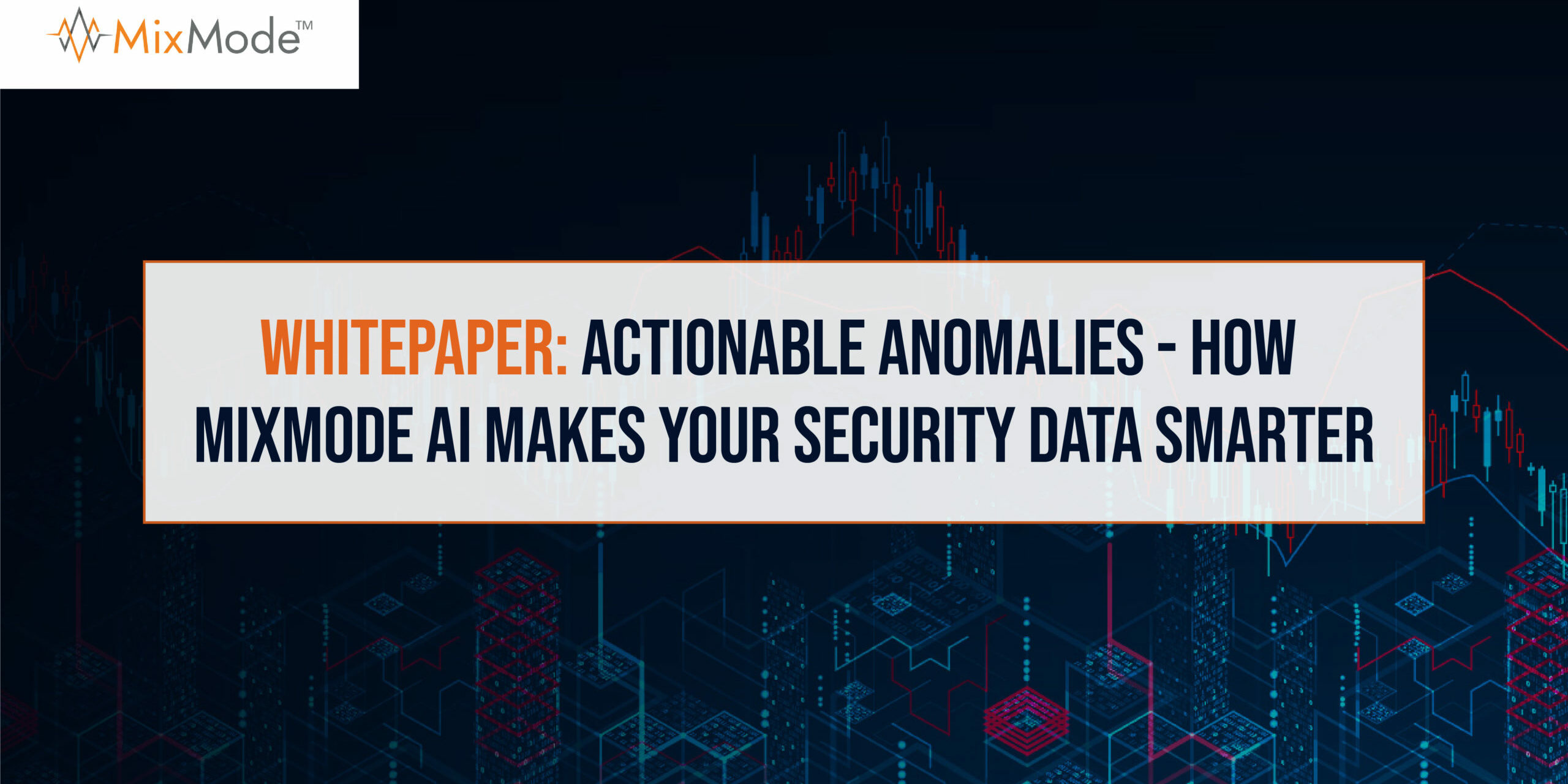 MixMode - Whitepaper-Actionable Anomalies-How MixMode AI Makes Your Security Data Smarter-39